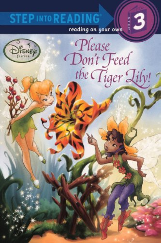 Please Don't Feed The Tiger Lily! (Turtleback School & Library Binding Edition) (Step Into Reading Step 3: Disney Faires)
