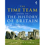 The Time Team Guide to the History of Britainby Tim Taylor