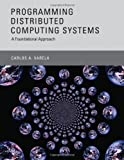 img - for Programming Distributed Computing Systems: A Foundational Approach book / textbook / text book