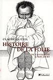 Histoire de la folie : De l'Antiquit� � nos jours par Qu�tel