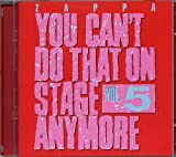 You Can't Do That On Stage Anymore, Vol. 5 [2 CD] by Zappa Records