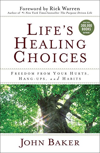 lifes-healing-choices-freedom-from-your-hurts-hang-ups-and-habits-by-author-john-baker-published-on-