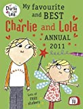 My Favourite and Best Charlie and Lola Annual 2011 (0141331623) by Lauren Child