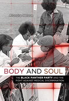 Body and soul : the Black Panther Party and the fight against medical discrimination