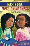 Nikki and Deja: Election Madness (Nikki & Deja)