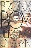Bronx Boy: A Memoir (0312278101) by Charyn, Jerome