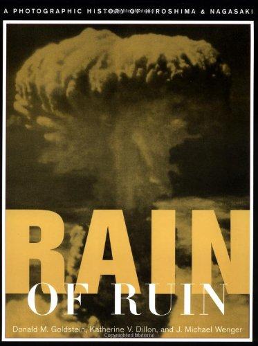 Rain of Ruin (P): A Photographic History of Hiroshima and Nagasaki (America Goes to War)