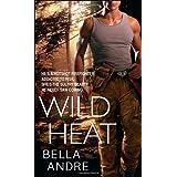 Wild Heat ~ Bella Andre