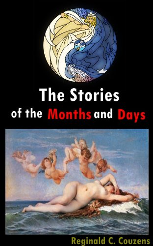 The Stories Of The Months And Days - The Chronology Of Sacred Texts And Religion For Calendar Systems (Details For A History Of The Months And The Meanings Of Their Names) front-118547