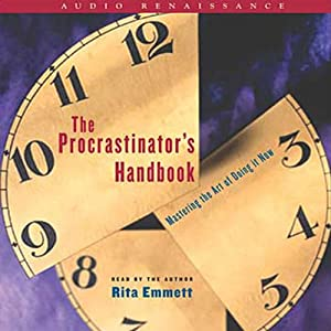 The Procrastinator's Handbook: Mastering the Art of Doing It Now | [Rita Emmett]