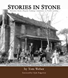 img - for Stories in Stone: Memories from a Bygone Farming Community in North Carolina book / textbook / text book
