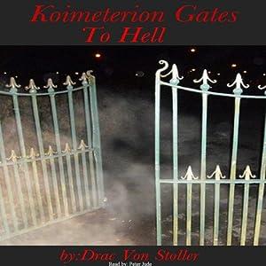 Koimeterion Gates to Hell | [Drac Von Stoller]