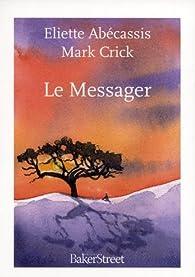 Le Messager - Eliette Abécassis,Mark Crick
