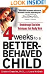 Four Weeks to a Better-Behaved Child:...