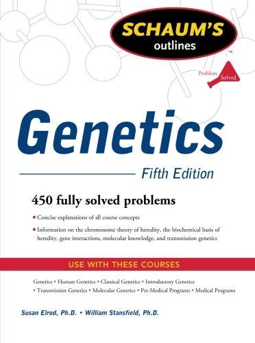 Schaum's Outline of Genetics, Fifth Edition (Schaum's...