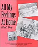 img - for All My Feelings at Home: Ellie's Day (Let's Talk about Feelings) by Friedman, Susan Levine, Conlin, Susan (1989) Paperback book / textbook / text book