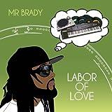 echange, troc Mr Brady - Labor of Love