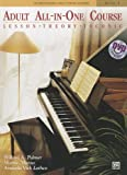 Alfreds Basic Adult All-in-One Course, Bk 1: Lesson * Theory * Technic (Book & DVD) (Alfreds Basic Adult Piano Course)