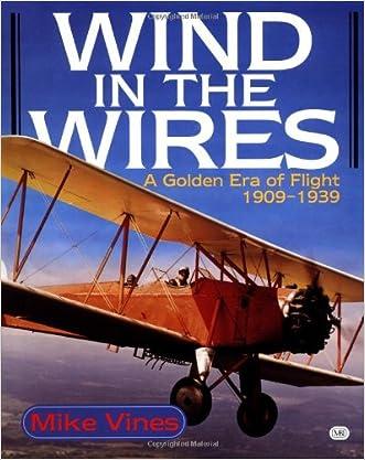 Wind in the Wires: A Golden Era of Flight, 1909-1939