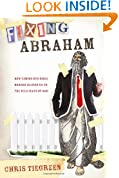 Fixing Abraham: How Taming Our Bible Heroes Blinds Us to the Wild Ways of God