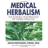 Medical Herbalism: The Science Principles and Practices Of Herbal Medicine ~ David Hoffmann