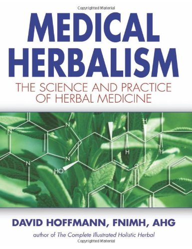 Medical Herbalism: The Science Principles and Practices...