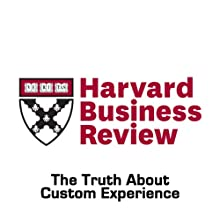 The Truth About Customer Experience (Harvard Business Review) (       UNABRIDGED) by Alex Rawson, Ewan Duncan, Conor Jones Narrated by Todd Mundt