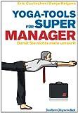 Yoga-Tools für Super-Manager: Damit Sie nichts mehr umwirft zum besten Preis