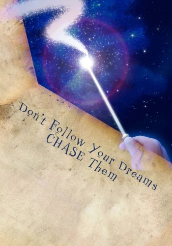 Don't Follow Your Dreams CHASE Them: Goal Journal