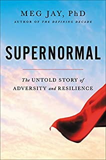 Book Cover: Supernormal: The Untold Story of Adversity and Resilience