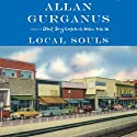 Local Souls (       UNABRIDGED) by Allan Gurganus Narrated by Allan Gurganus
