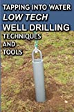 img - for Tapping Into Water Low Tech Well Drilling Techniques and Tools book / textbook / text book
