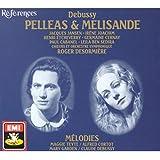 Debussy : Pelléas et Mélisande / Mélodies