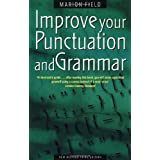 Improve Your Punctuation and Grammar: 3rd edition: Master the Essentials of the English Language and Write with Greater Confidence (How to)by Marion Field