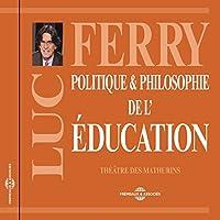 Politique et philosophie de l'éducation livre audio