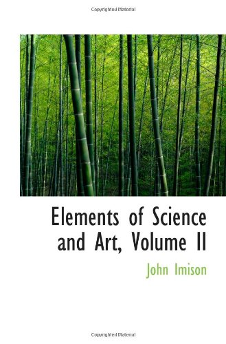 Éléments de la Science et l'Art, Volume II