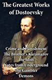 Image of The Greatest Works of Dostoevsky: Crime and Punishment + The Brother's Karamazov + The Idiot + Notes from Underground + The Gambler + Demons (The Possessed / The Devils)