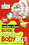 Blood, Bones and Body Bits (Horrible Science) (Horrible Science) (043994449X) by Nick Arnold