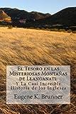 El Tesoro en las Misteriosas Montanas de Llanganati: Y La Casi Increible Historia de los Inglese (Spanish Edition)
