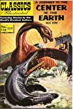 A Journey to the Center of the Earth (Classics Illustrated, Volume 138)