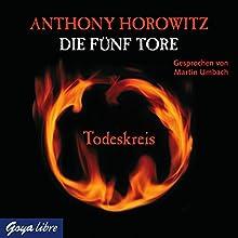 Todeskreis (Die fünf Tore 1) Hörbuch von Anthony Horowitz Gesprochen von: Martin Umbach