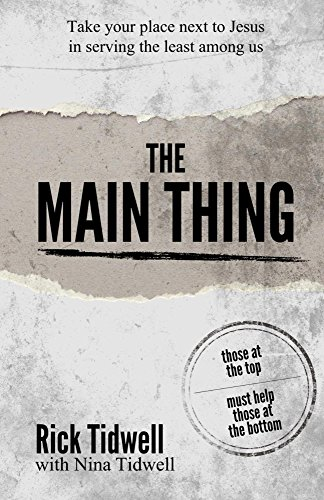 The Main Thing: Those At The Top Must Help Those At The Bottom by Rick Tidwell ebook deal
