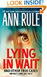 Lying in Wait: Ann Rule's Crime Files...