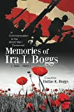 img - for Memories of Ira I. Boggs: In Commemoration of the World War I Centennial by Ira I. Boggs 1895 - 1983 Coauthor Dallas E. Boggs (2015-06-16) book / textbook / text book