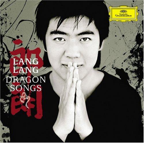 Lang Lang:  Dragon Songs (Plus DVD)