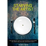"Starving the Artist: How the Internet Culture of ""Free"" Threatens to Exterminate the Creative Class, and What Can Be Done to Save It ~ William F. Aicher"
