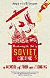 img - for Mastering the Art of Soviet Cooking by Anya von Bremzen (2013-09-12) book / textbook / text book