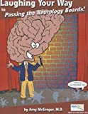 img - for Laughing Your Way to Passing the Neurology Boards book / textbook / text book