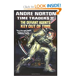 Time Traders II: The Defiant Agents and Key Out of Time by Andre Norton