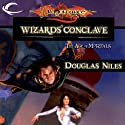 Wizards' Conclave: Dragonlance: The Age of Mortals, Book 5 Audiobook by Douglas Niles Narrated by Pat Young